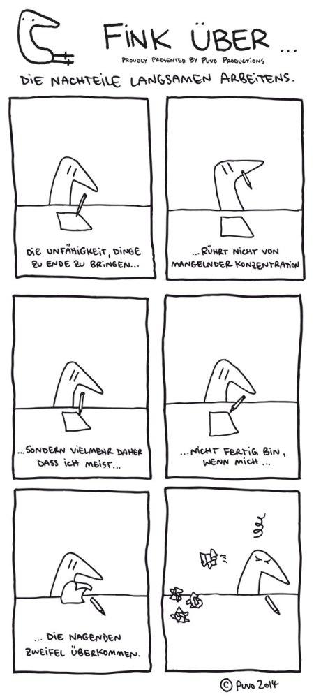 Fink über die Nachteile langsamen Arbeitens.